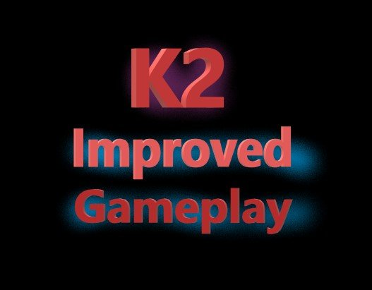 K2 Improved Gameplay