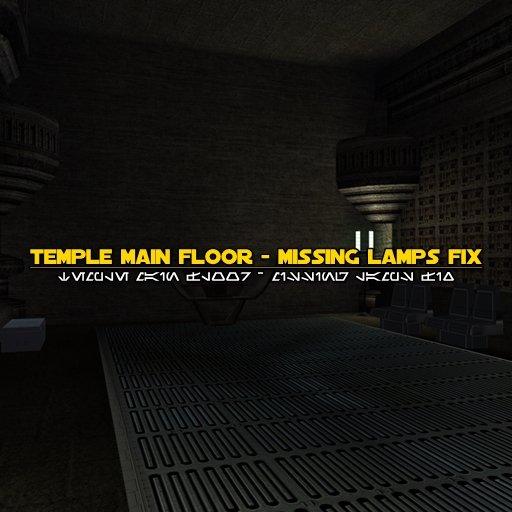 [K1] Temple Main Floor - Missing Lamps Fix