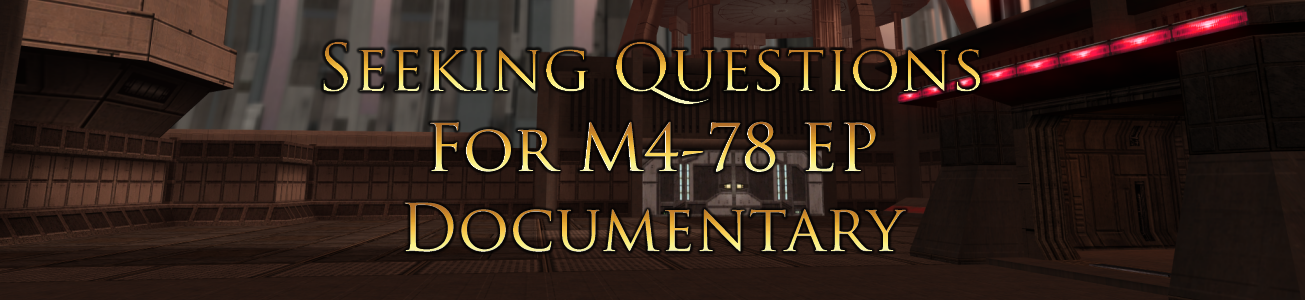 Blog #75 - Seeking questions for the M4-78 Documentary (covering the M4-78 EP!)