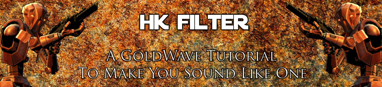 Blog #30 - I need a tutorial for a HK-47 voice filter