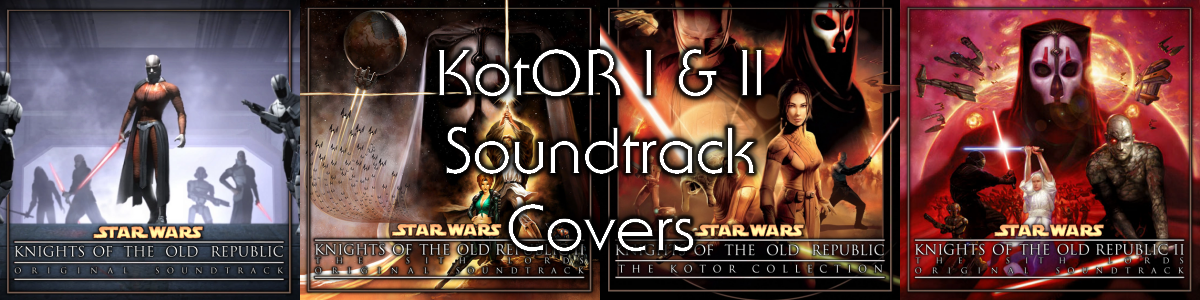 Blog #85 - So you need a soundtrack cover for KotOR I and/or II...