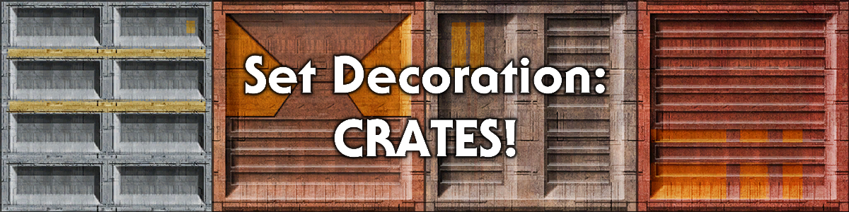 Blog #89 - Set Decoration: Crates