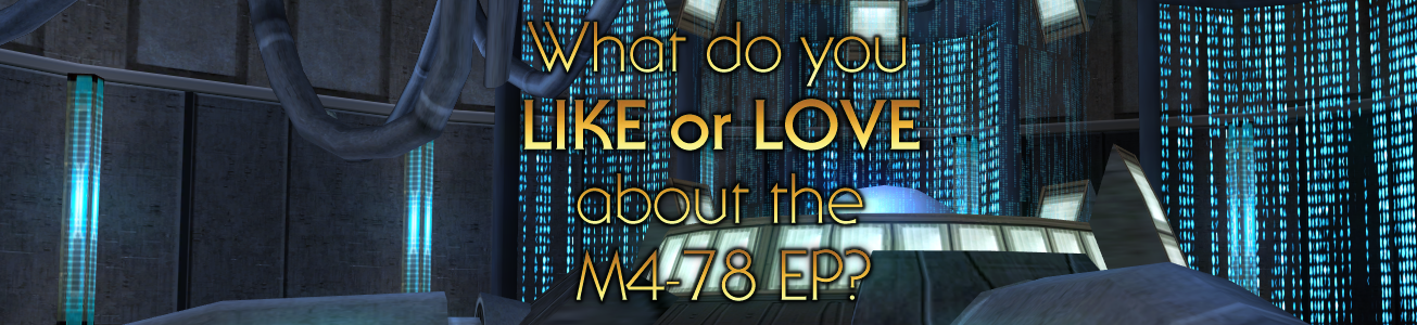 Blog #95 - What do you LIKE or LOVE about M4-78 EP? (version 1.5)