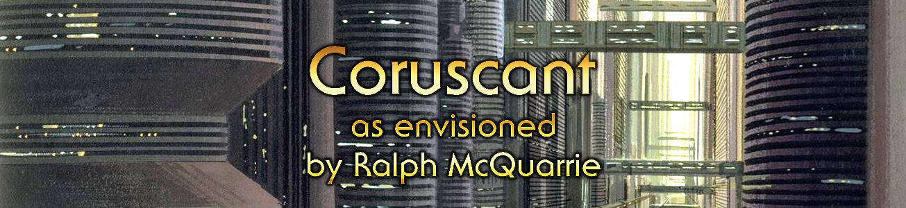 Blog #32 - Coruscant as envisioned by Ralph McQuarrie