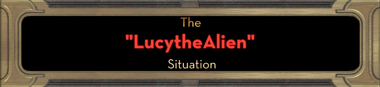 "Blog #77 - The ""LucytheAlien"" Situation"