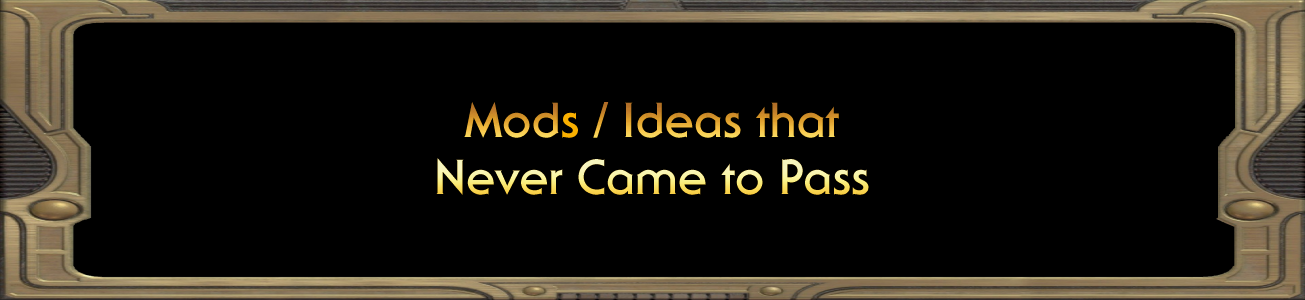 Blog #62 - Mods / Ideas that Never Came to Pass
