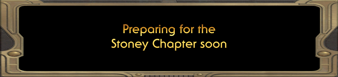 Blog #47 - Preparing for the Stoney Chapter soon