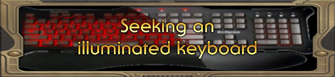 Blog #40 - Seeking an illuminated keyboard