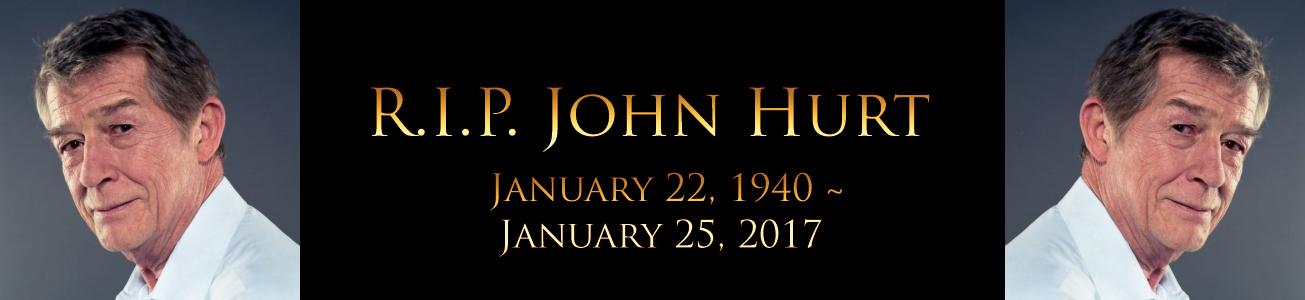 Blog #44 - R.I.P. John Hurt