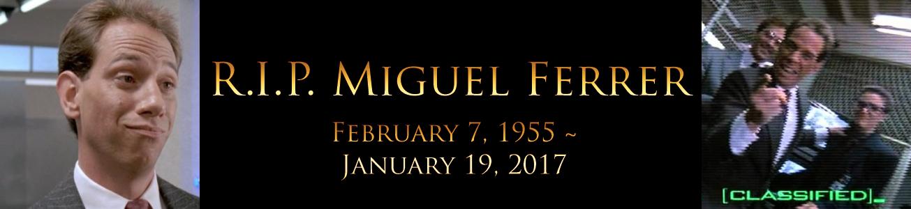 Blog #43 - R.I.P. Miguel Ferrer